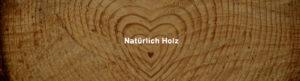 Naütlrich Holz